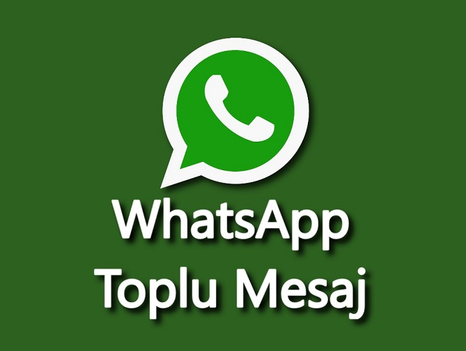 whatsapp toplu mesaj nasıl gönderilir