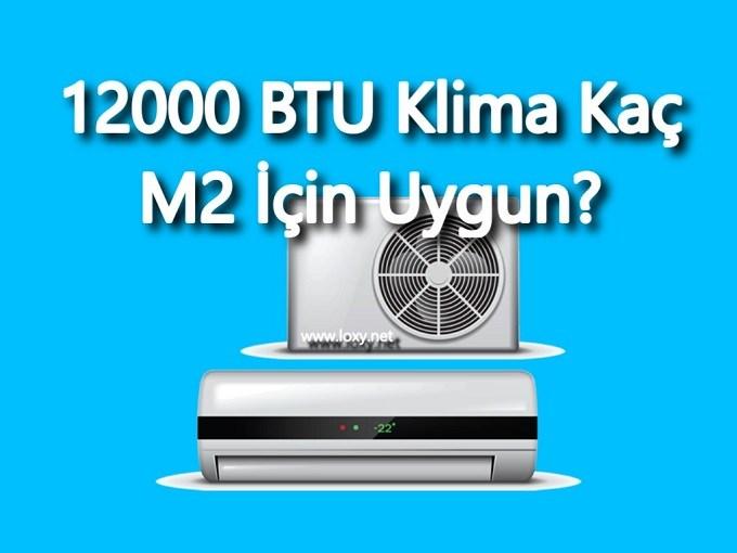 12000 btu klima kaç metrekare soğutur ısıtır? m2