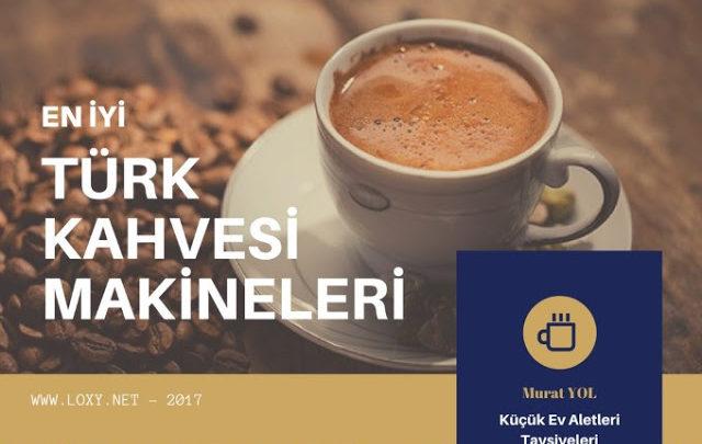 En İyi Türk Kahvesi Makinesi - En Çok Satılan 5 Türk Kahve Makinesi