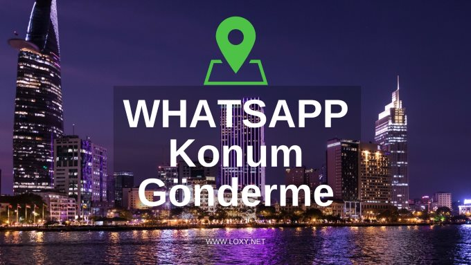 Whatsapp Konum Nasıl Atılır