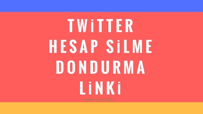 Twitter Hesap Silme ve Dondurma Linki