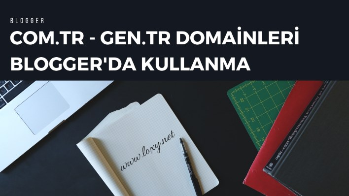 com.tr gen.tr domainleri bloggerda kullanma