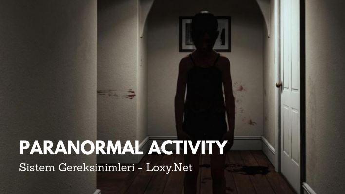 Paranormal Activity Sistem Gereksinimleri