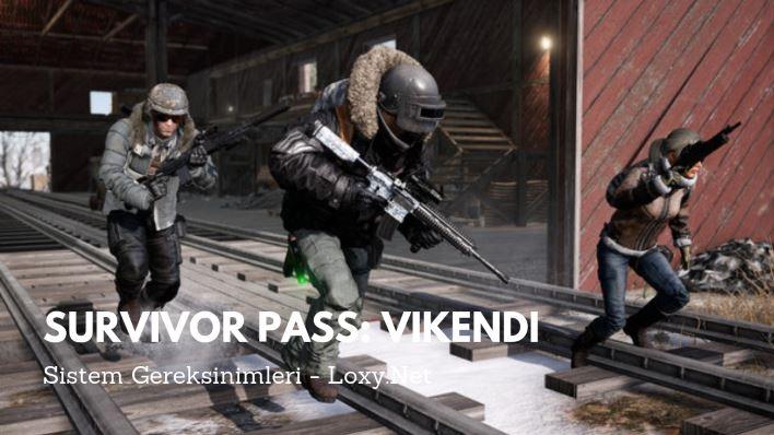 Survivor Pass: Vikendi Sistem Gereksinimleri (Minimum Özellikler)